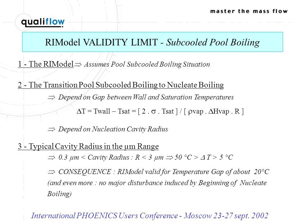 RIModel VALIDITY LIMIT - Subcooled Pool Boiling International PHOENICS Users Conference - Moscow 23-27 sept.