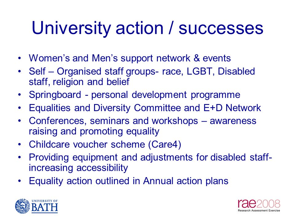 University action / successes Womens and Mens support network & events Self – Organised staff groups- race, LGBT, Disabled staff, religion and belief