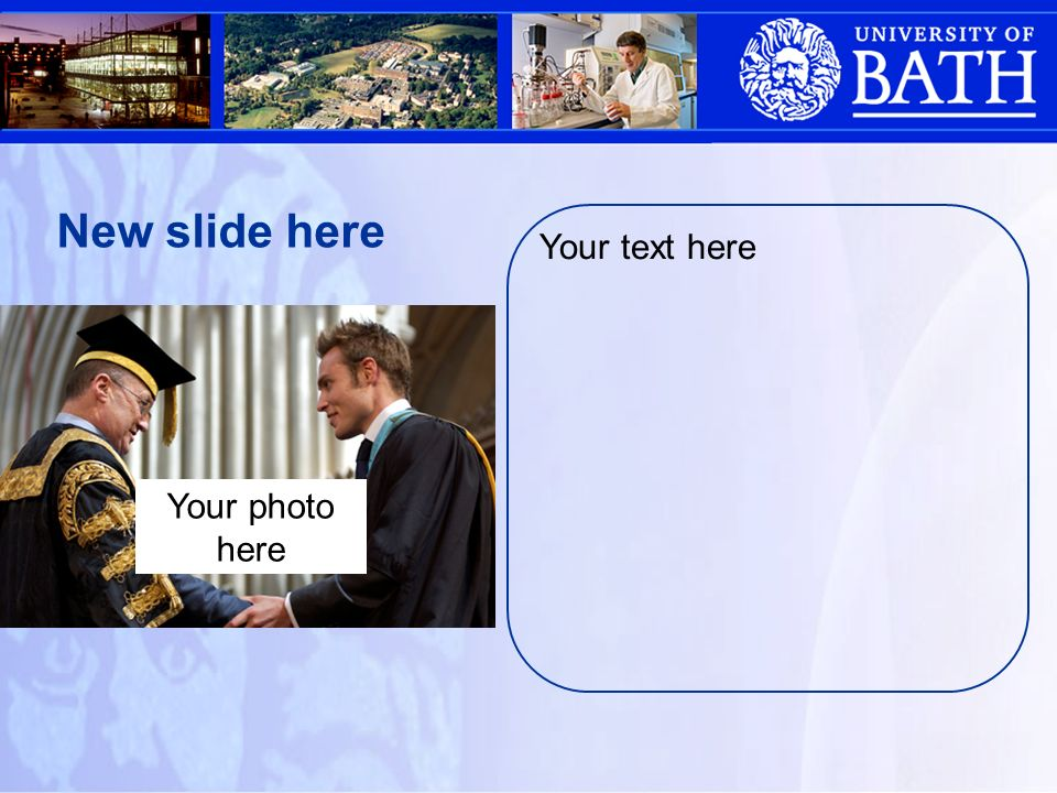 Your text here New slide here Your photo here