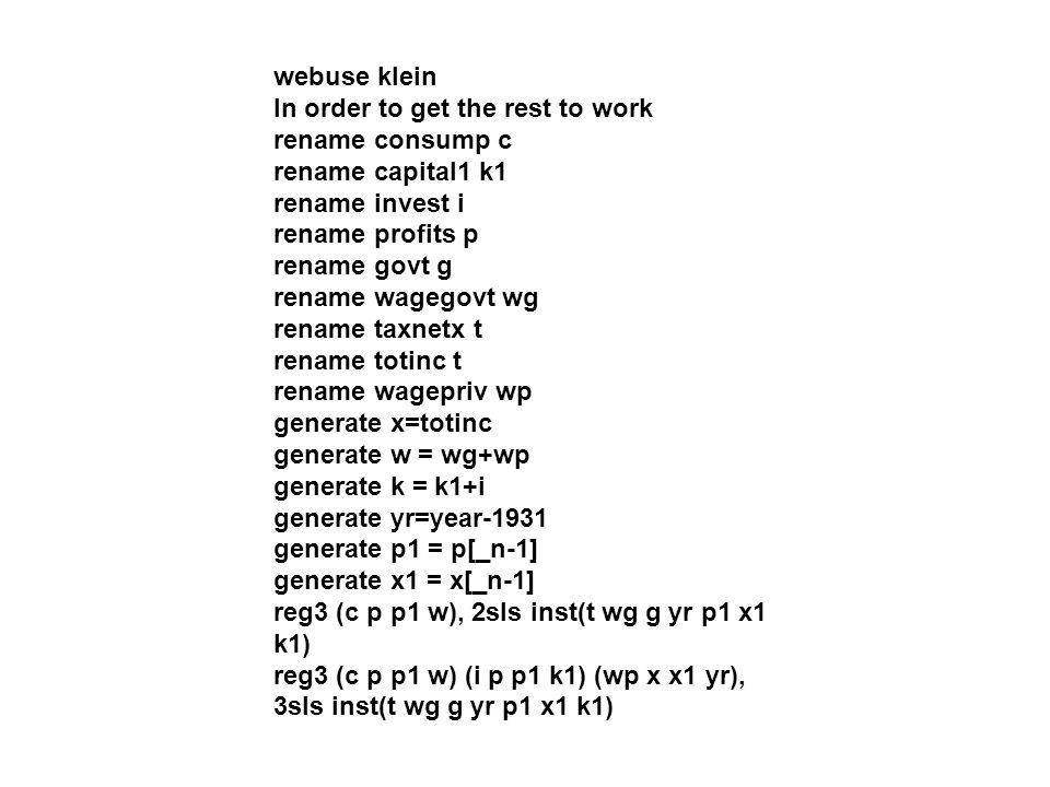 webuse klein In order to get the rest to work rename consump c rename capital1 k1 rename invest i rename profits p rename govt g rename wagegovt wg re