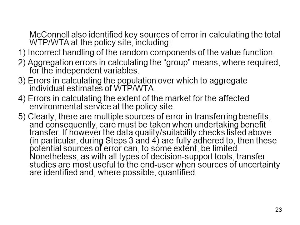23 McConnell also identified key sources of error in calculating the total WTP/WTA at the policy site, including: 1) Incorrect handling of the random components of the value function.