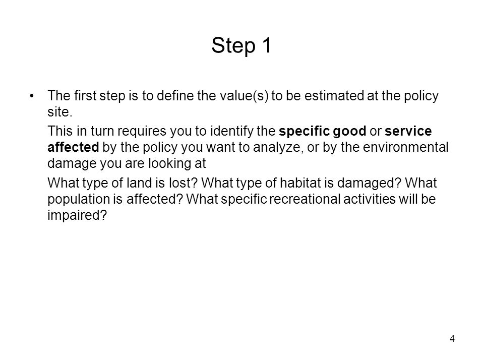 4 Step 1 The first step is to define the value(s) to be estimated at the policy site.
