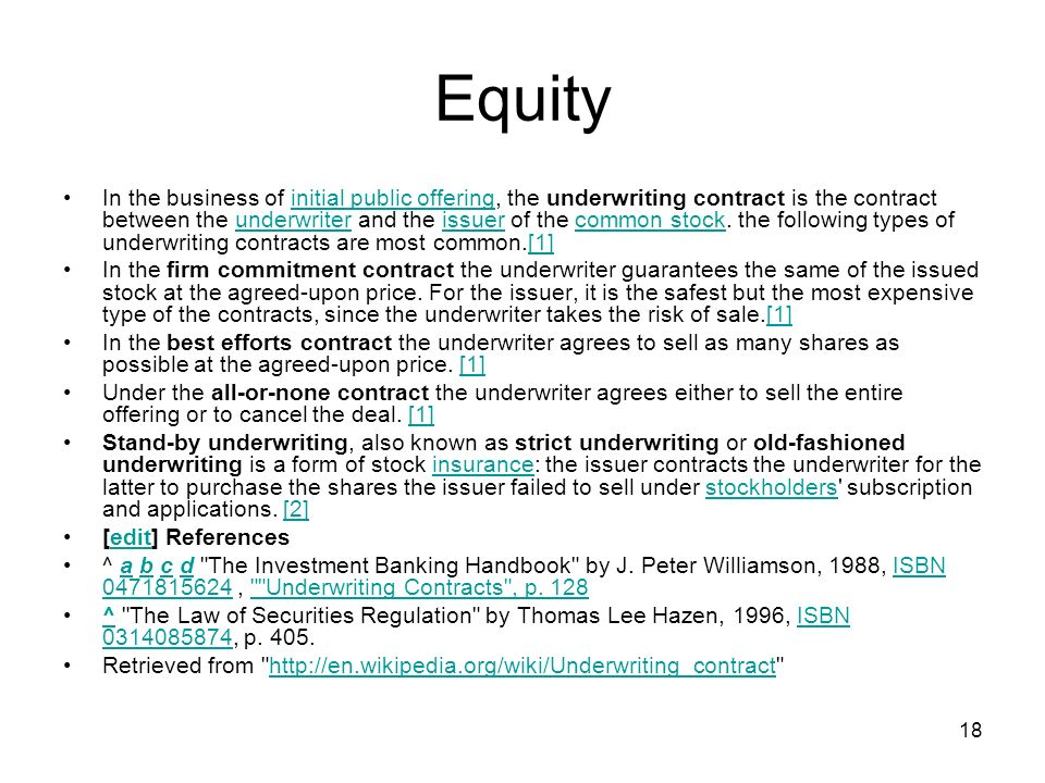 18 Equity In the business of initial public offering, the underwriting contract is the contract between the underwriter and the issuer of the common s