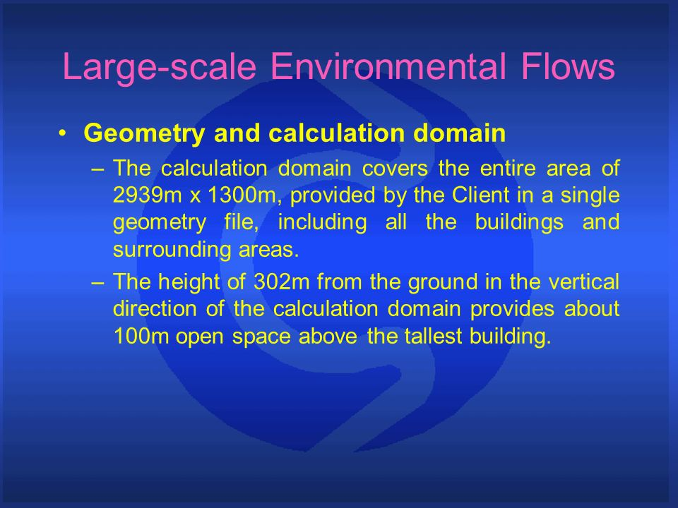 Geometry and calculation domain –The calculation domain covers the entire area of 2939m x 1300m, provided by the Client in a single geometry file, including all the buildings and surrounding areas.