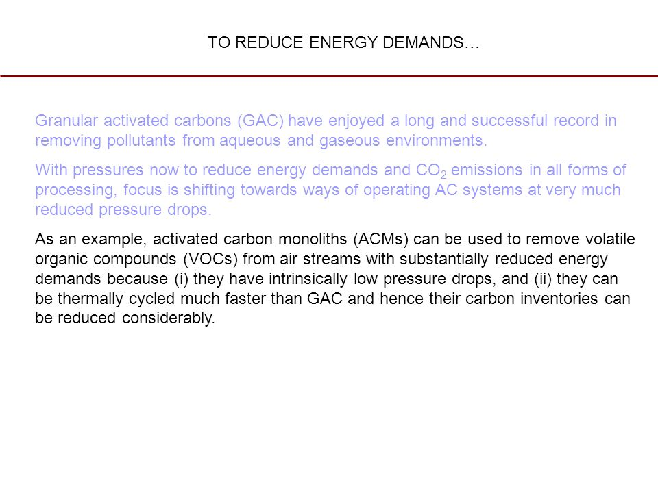 Granular activated carbons (GAC) have enjoyed a long and successful record in removing pollutants from aqueous and gaseous environments.