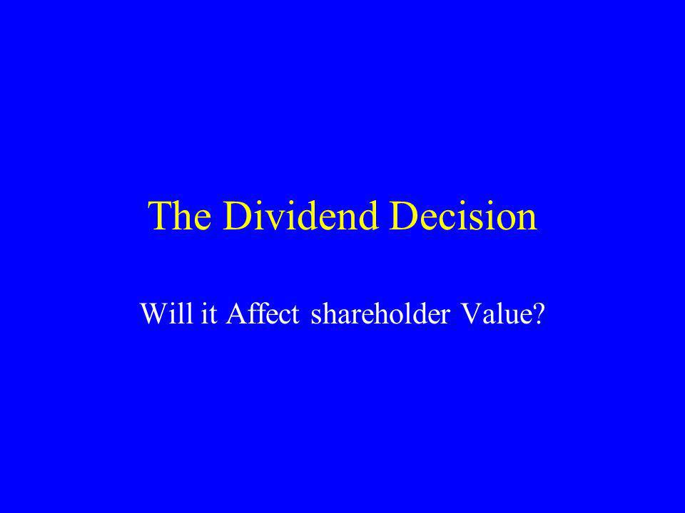copyright anbirts12 Middle of the Roaders Dividend policy does not matter except in so far as tax and transaction costs effect value