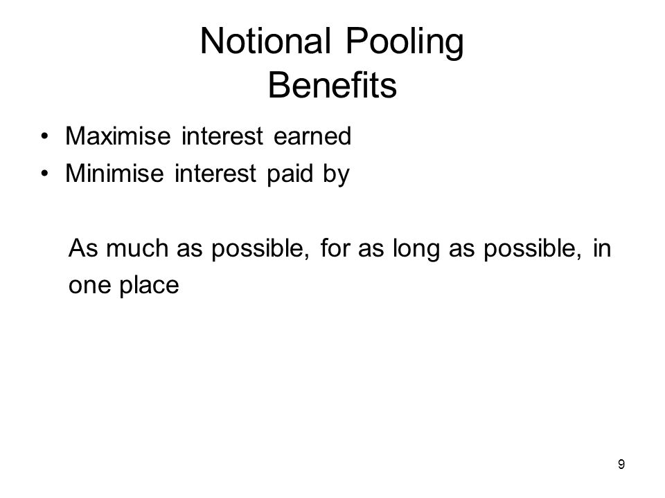 10 Notional Pooling Taking Advantage Tiered Interest Rate Structure 8 Interest 7 Rates 6 5 4 3 0 50 100 200 300 400 Balance in 000s