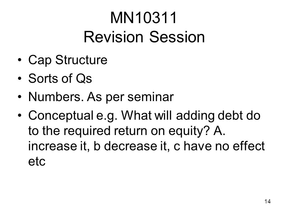 14 MN10311 Revision Session Cap Structure Sorts of Qs Numbers.