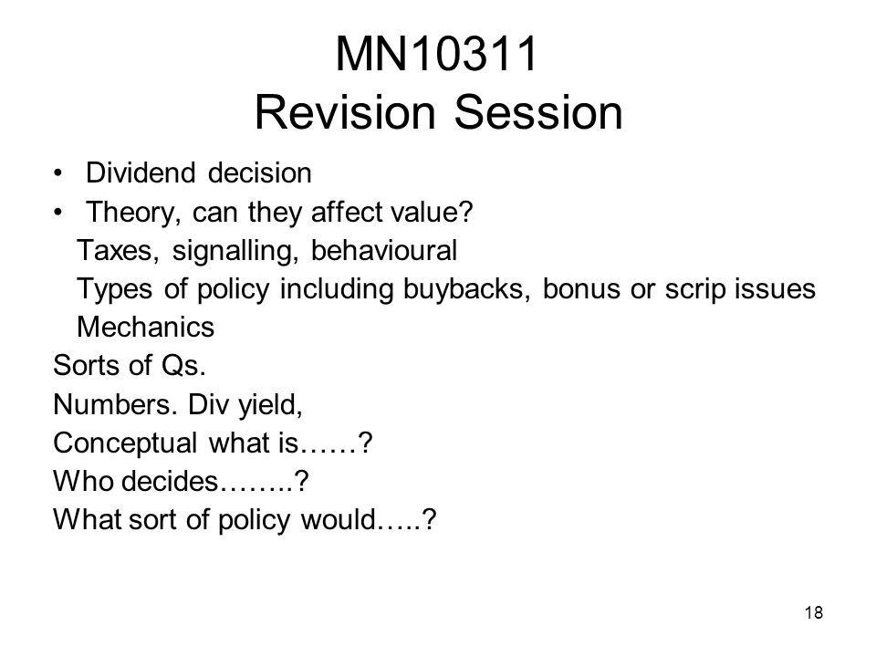 18 MN10311 Revision Session Dividend decision Theory, can they affect value.