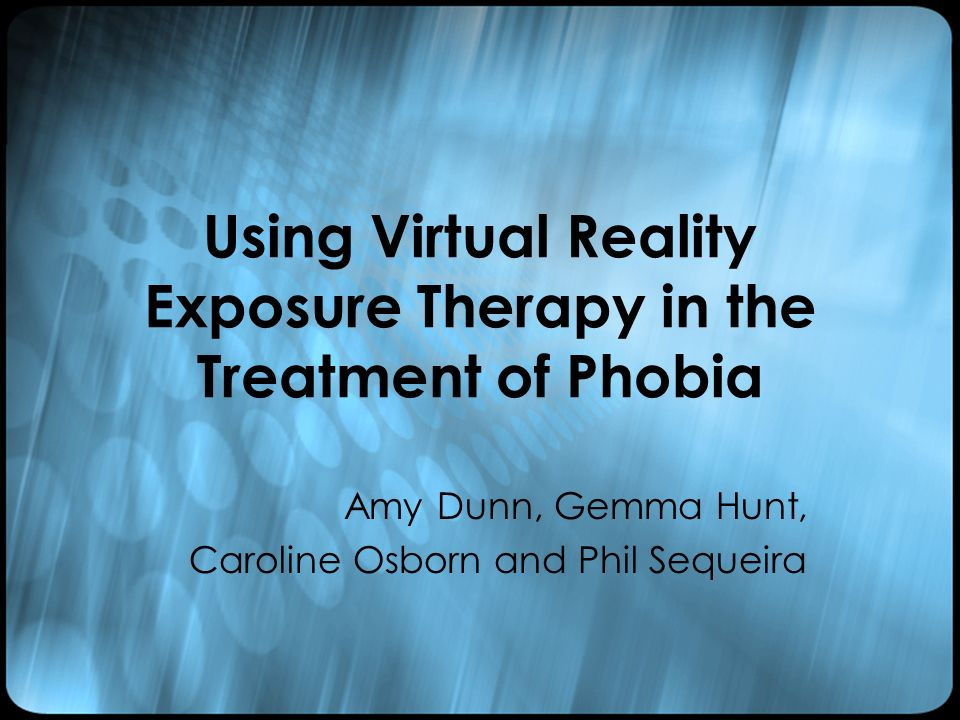 Phobias Phobias are traditionally treated using exposure therapy or systematic desensitisation (Wolpe, 1958) Repeated exposure to phobic stimulus + relaxation techniques + components of CBT = gradually minimised phobic anxiety Phobias are irrational fears of non- threatening stimuli, involving physiological and cognitive stress BUT provision of exposure can present some serious challenges…