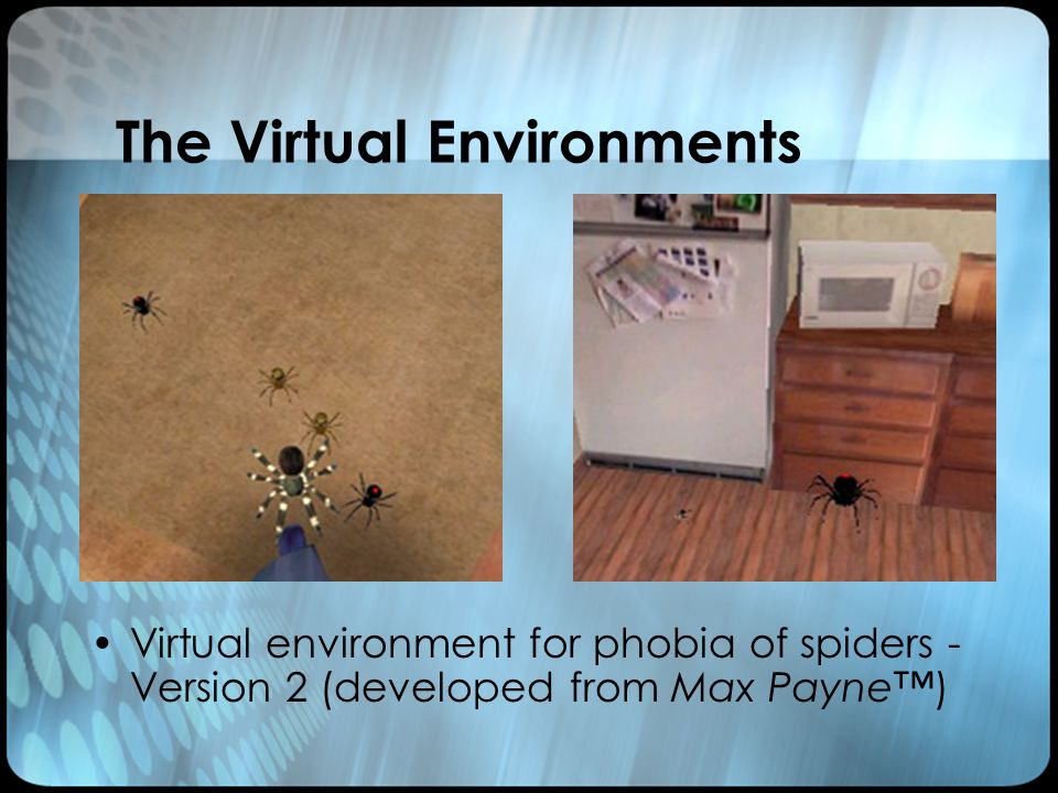The Virtual Environments Virtual environment for phobia of spiders - Version 2 (developed from Max Payne)