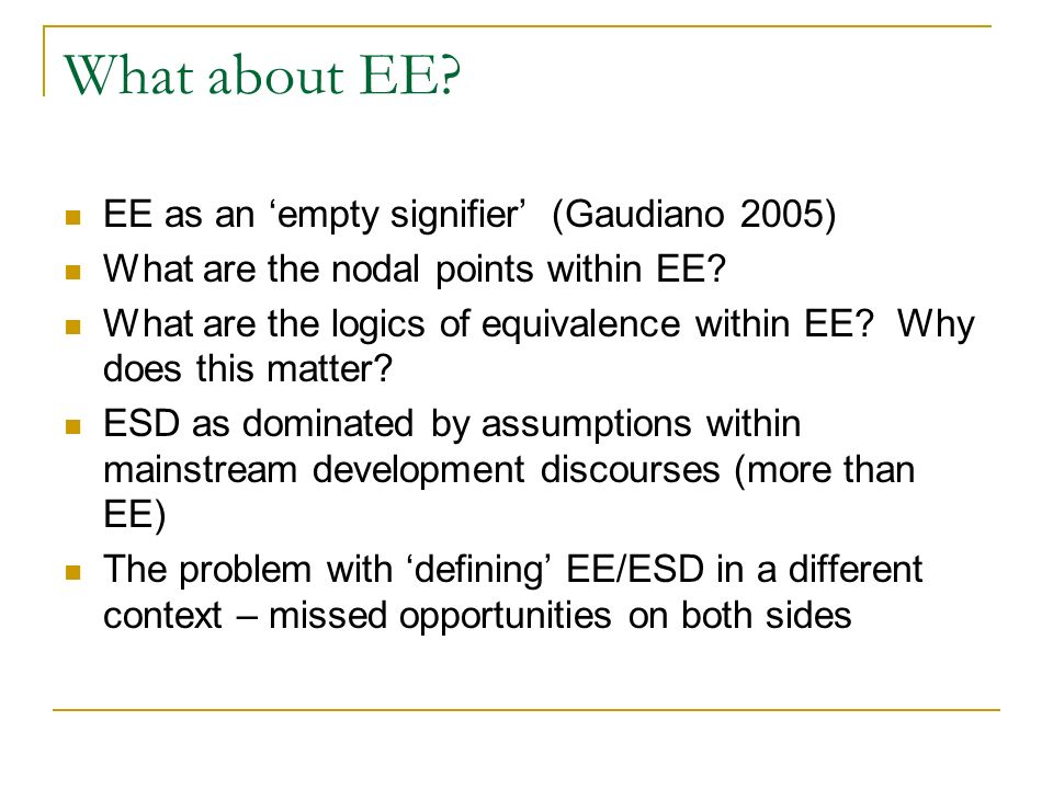 What about EE. EE as an empty signifier (Gaudiano 2005) What are the nodal points within EE.