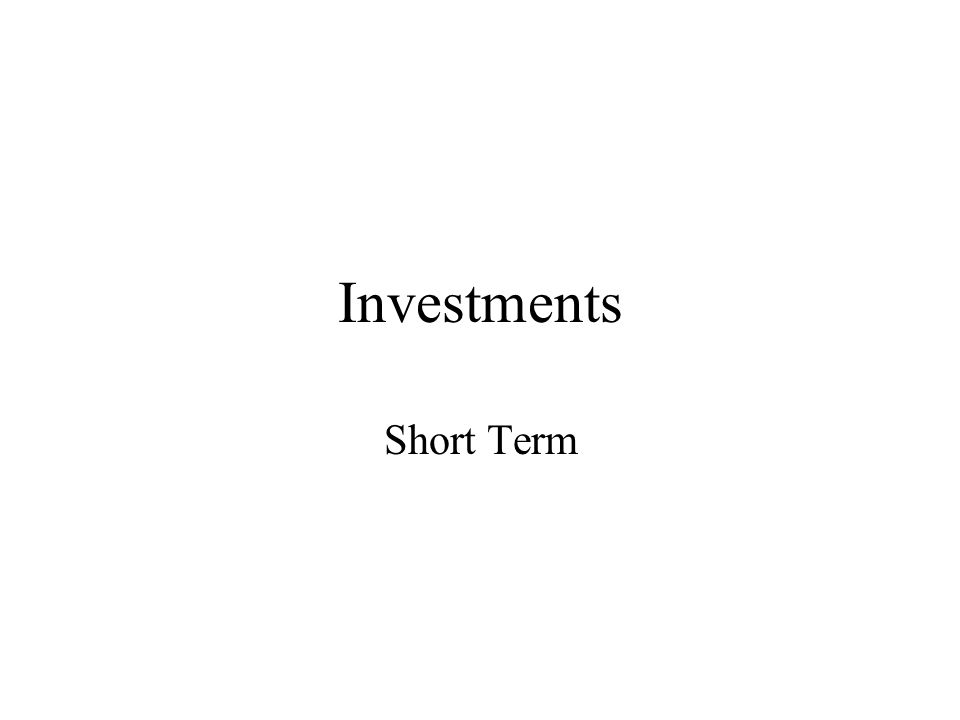 Investments Short Term