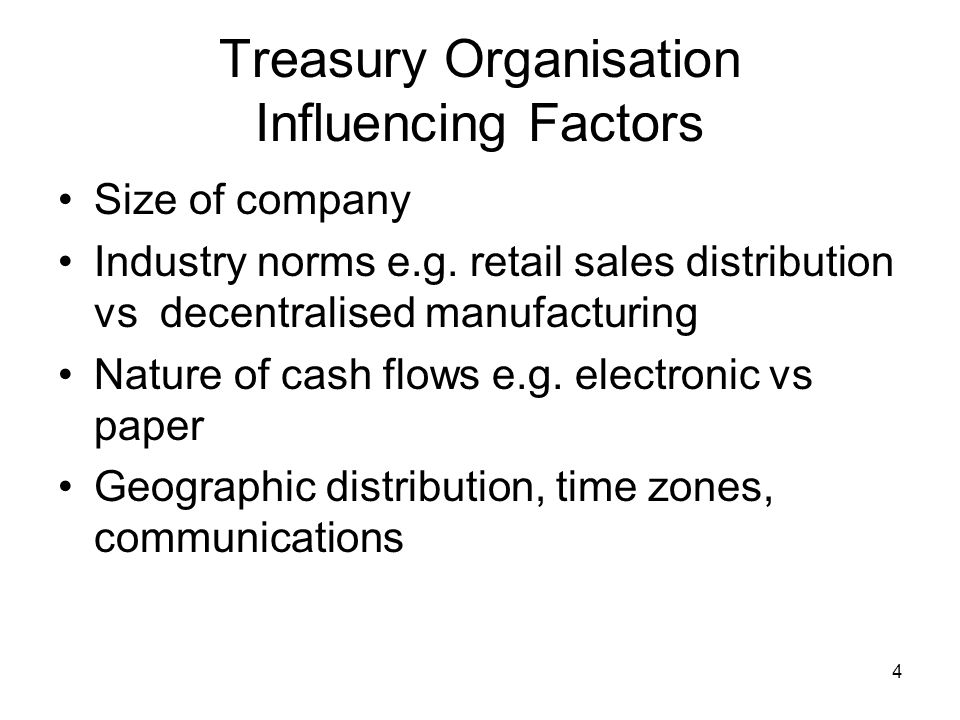 5 Treasury Organisation Influencing Factors Business culture e.g.