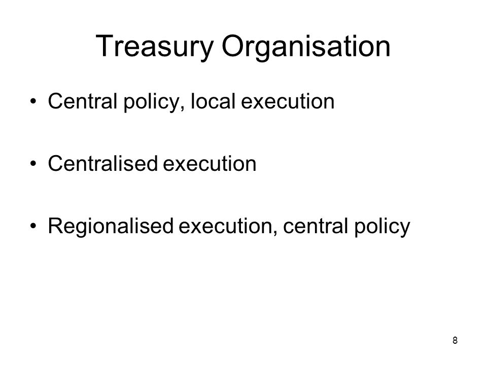 9 Treasury Organisation Regional Why manage in the region.