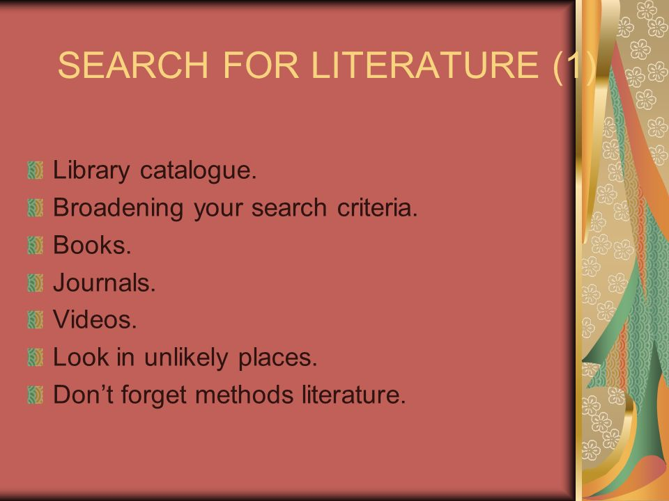SEARCH FOR LITERATURE (1) Library catalogue. Broadening your search criteria.