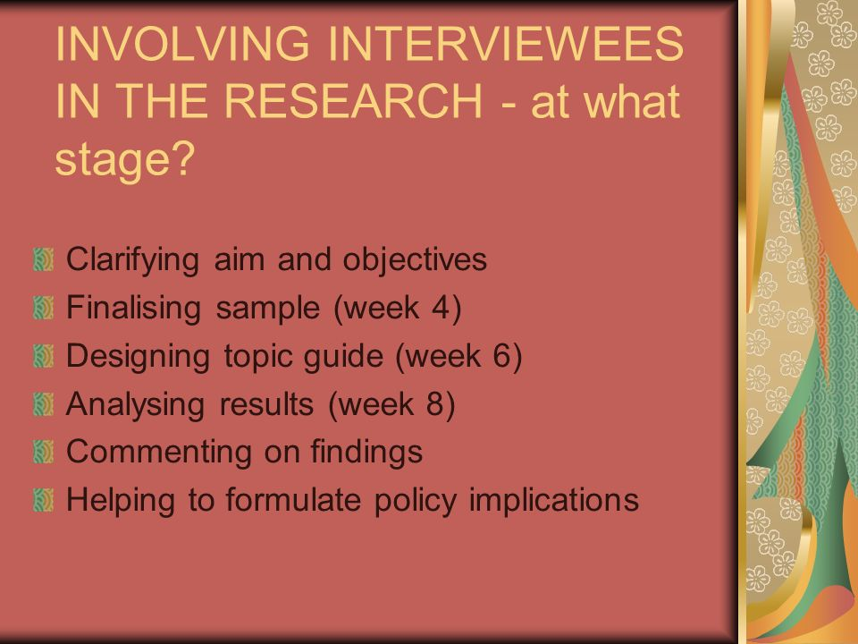 INVOLVING INTERVIEWEES IN THE RESEARCH - at what stage.
