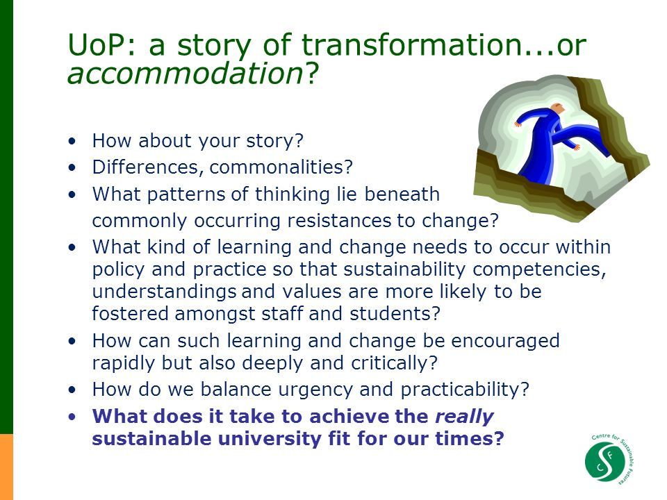 UoP: a story of transformation...or accommodation.