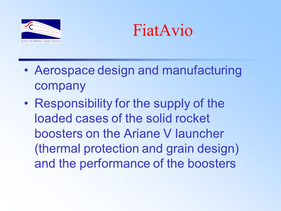 FiatAvio - VEGA 4 stage launcher for 1500Kg payload in 700Km circular polar orbit 1st, 2nd and 3rd stage with solid propellant motors of 80, 23 and 9 tons thrust respectively using filament wound carbon fibre casings 4 stage - liquid propellant motor