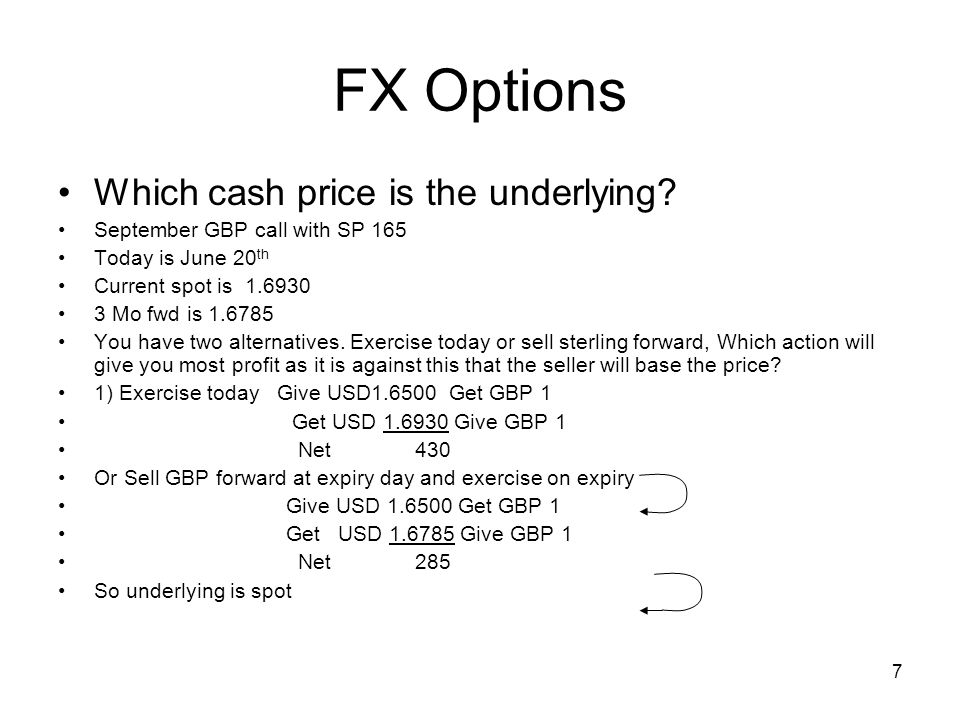 7 FX Options Which cash price is the underlying.