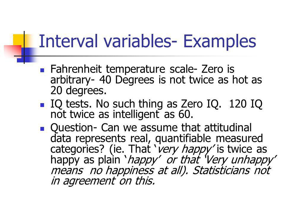 Interval and ratio variables According to Fielding & Gilbert (2000) these are often used interchangeably, and incorrectly by social scientists.(pg15)