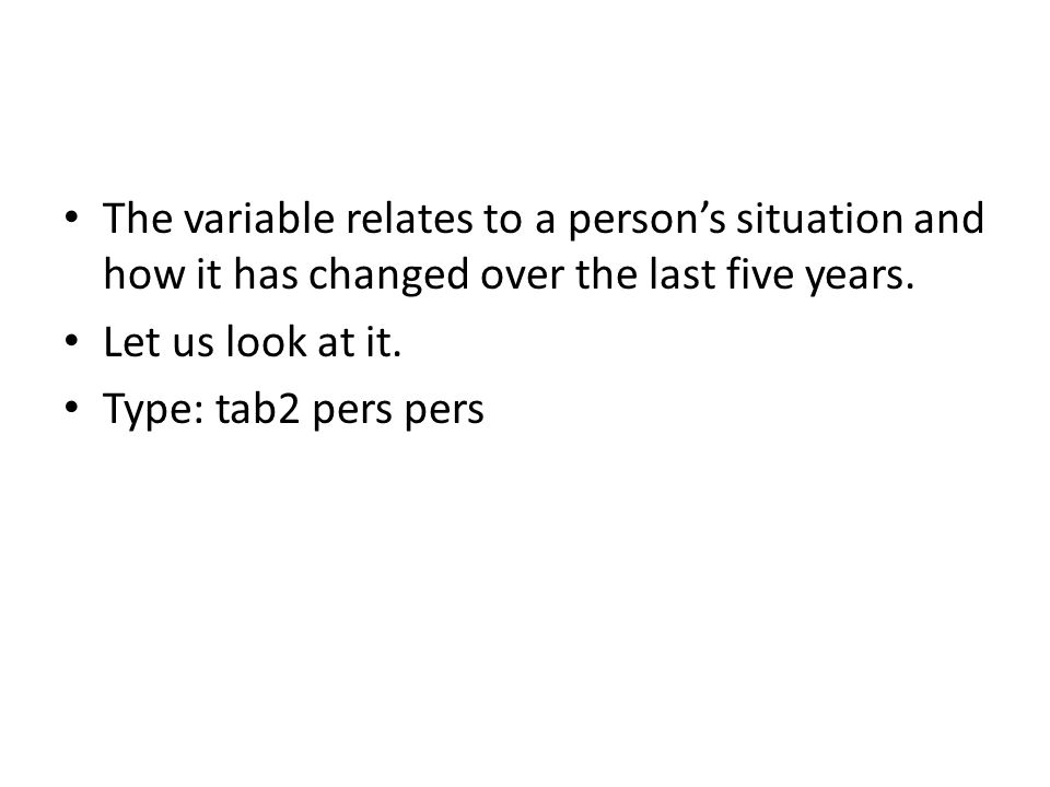 The variable relates to a persons situation and how it has changed over the last five years.