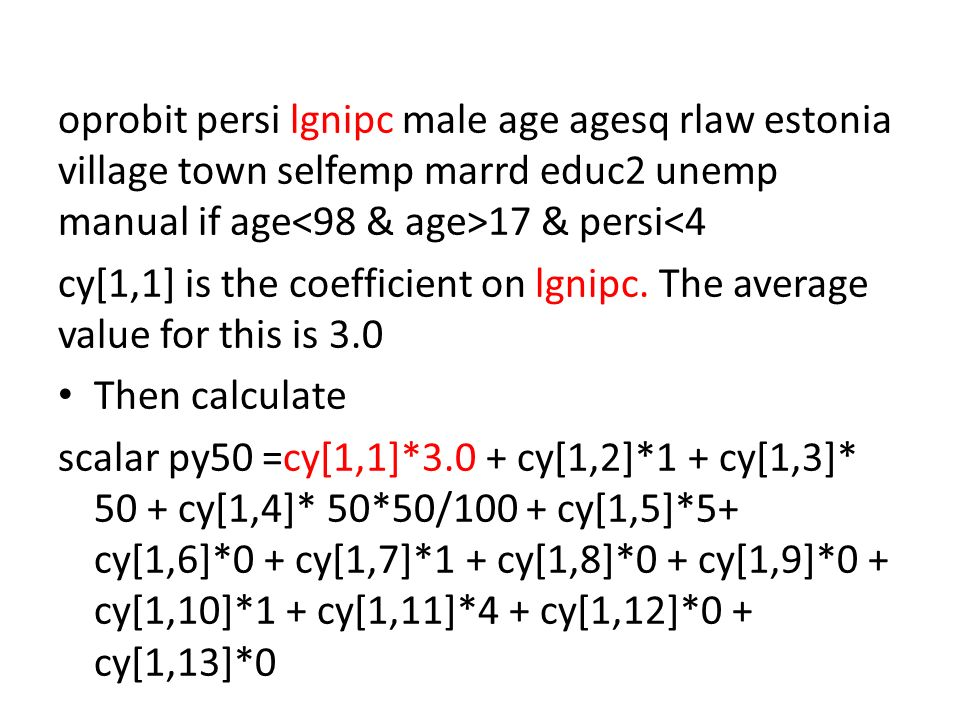 oprobit persi lgnipc male age agesq rlaw estonia village town selfemp marrd educ2 unemp manual if age 17 & persi<4 cy[1,1] is the coefficient on lgnip