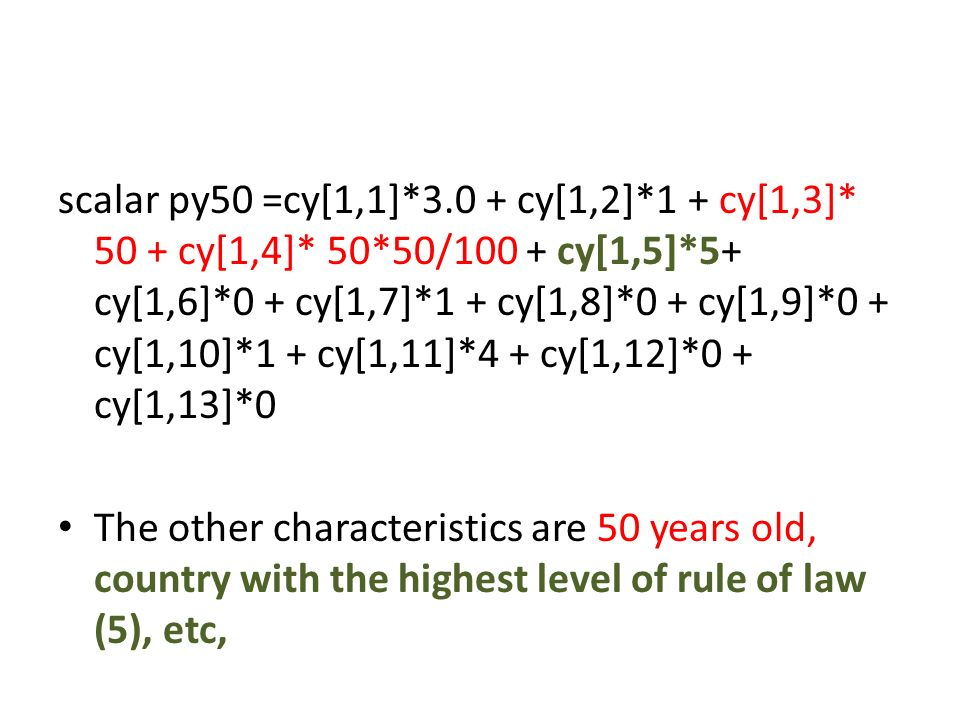 The other characteristics are 50 years old, country with the highest level of rule of law (5), etc,