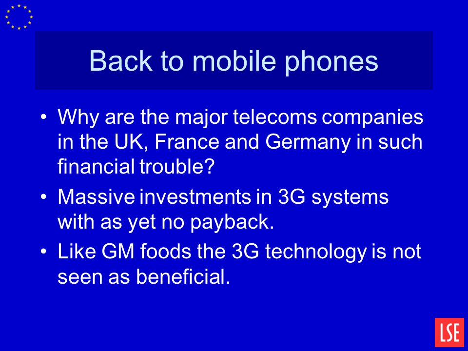 Back to mobile phones Why are the major telecoms companies in the UK, France and Germany in such financial trouble.