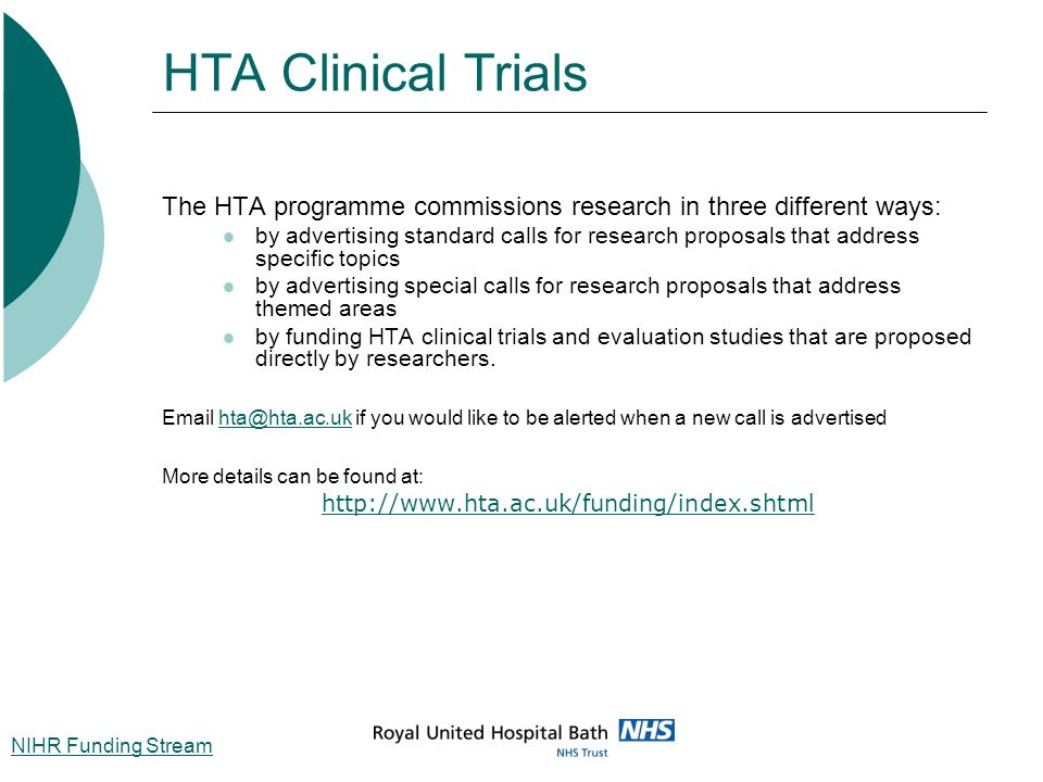 HTA Clinical Trials The HTA programme commissions research in three different ways: by advertising standard calls for research proposals that address