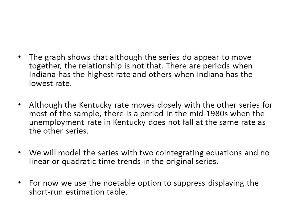 The graph shows that although the series do appear to move together, the relationship is not that. There are periods when Indiana has the highest rate