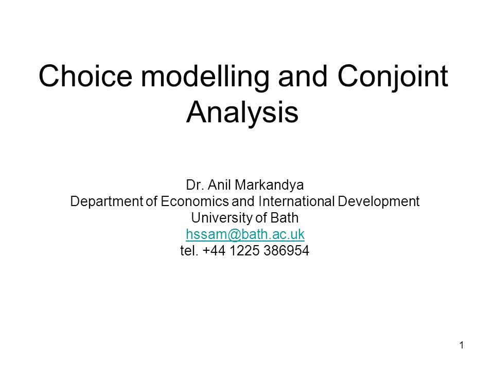 1 Choice modelling and Conjoint Analysis Dr.
