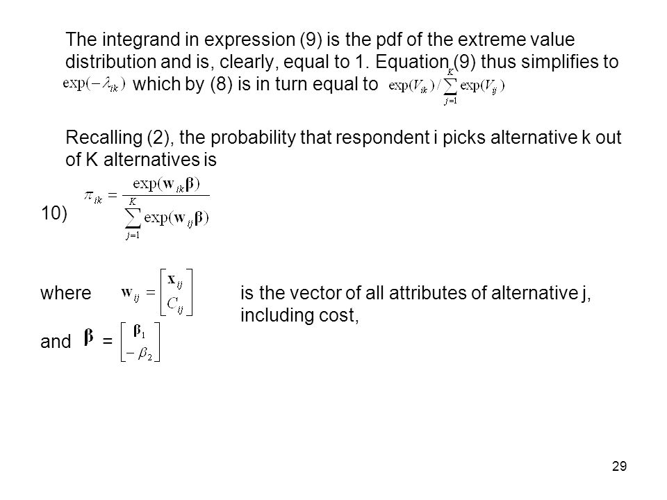 29 The integrand in expression (9) is the pdf of the extreme value distribution and is, clearly, equal to 1.