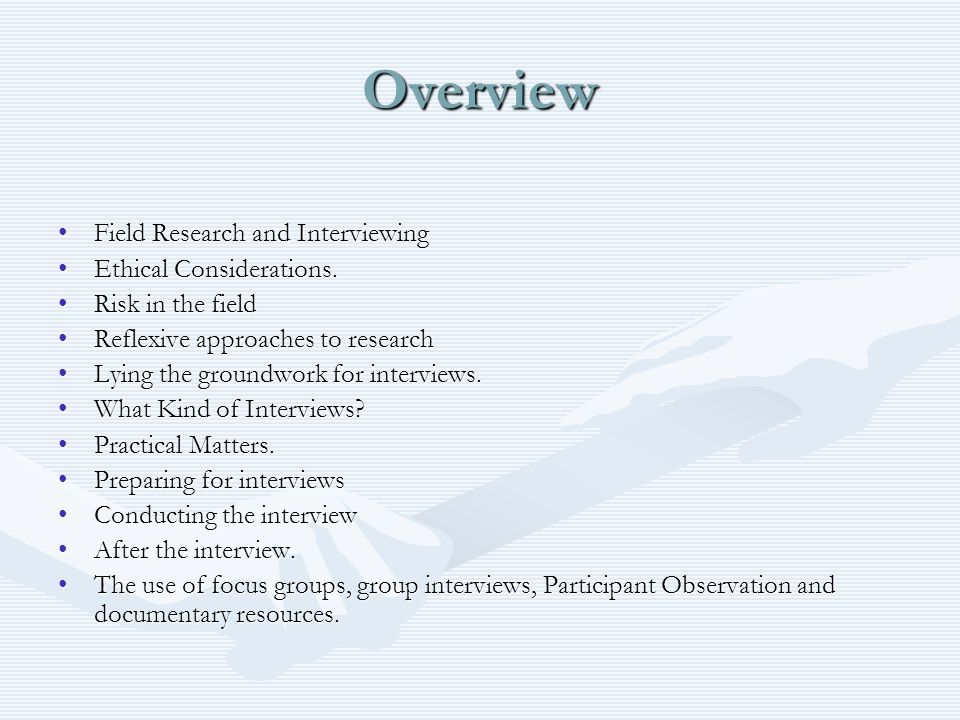 Laying the Groundwork for Interviews and Methods Chapter Why am I using interviews?Why am I using interviews.