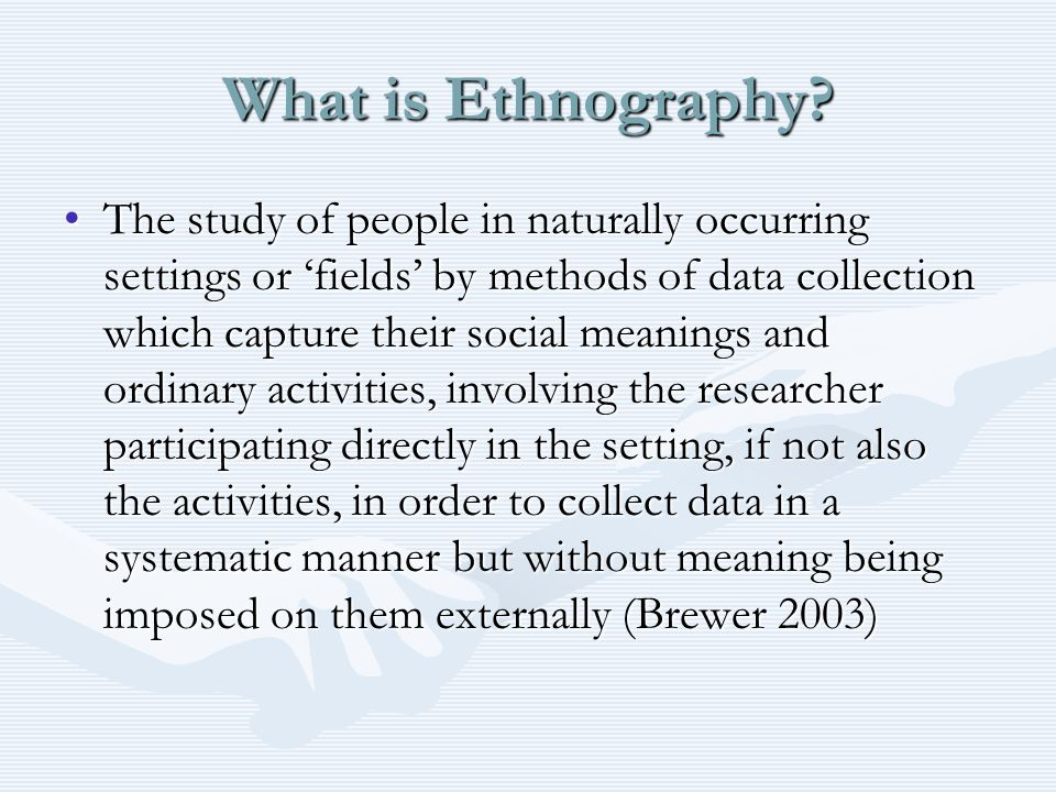 What is Ethnography.