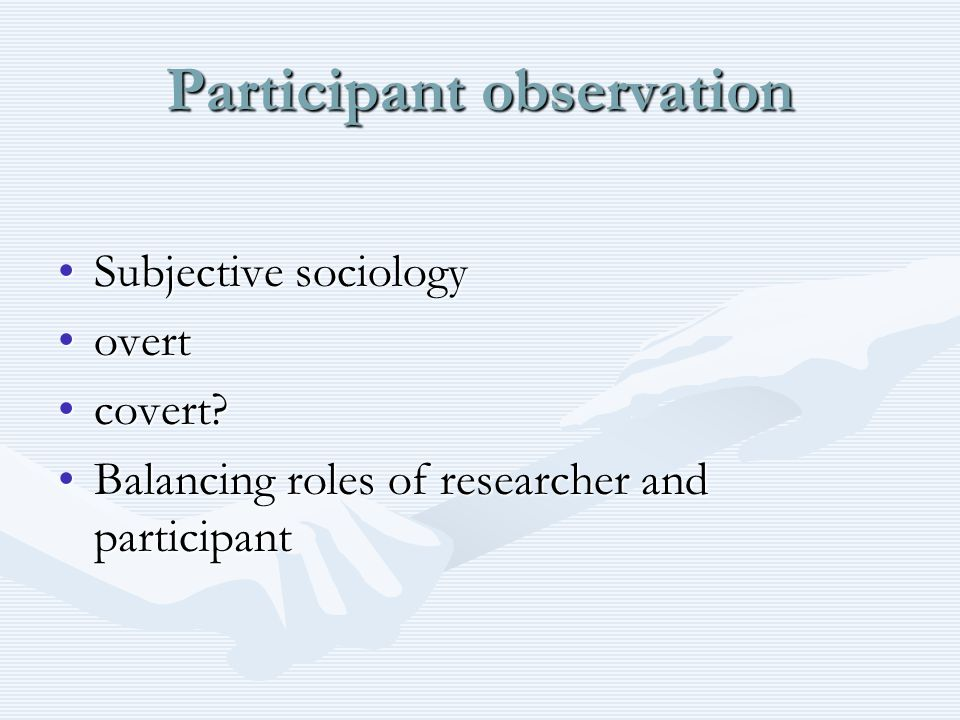 Using Other Methods.Participant observation.Participant observation.
