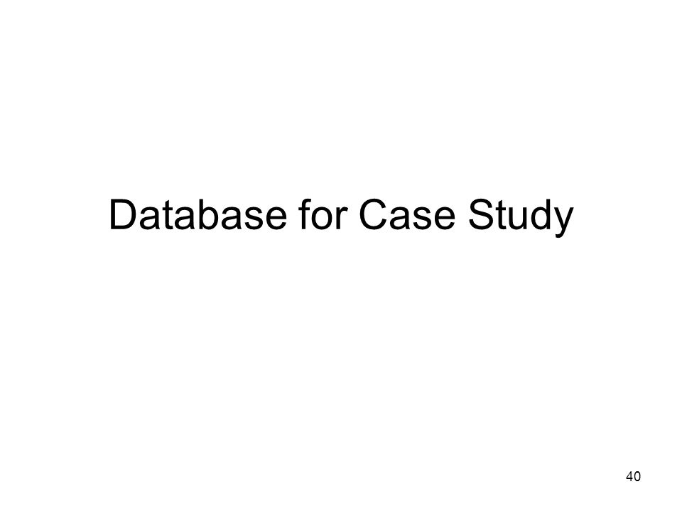 40 Database for Case Study