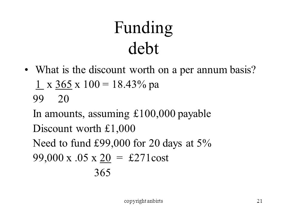 copyright anbirts21 Funding debt What is the discount worth on a per annum basis.