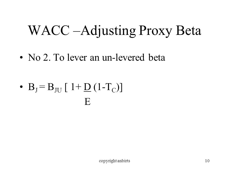 copyright anbirts10 WACC –Adjusting Proxy Beta No 2.