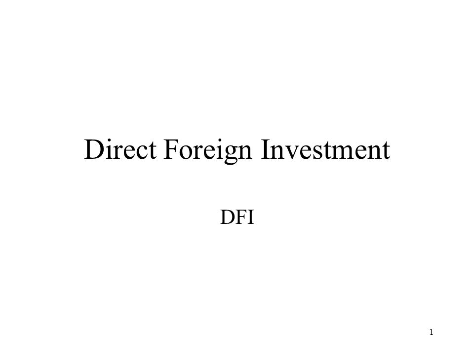 1 Direct Foreign Investment DFI