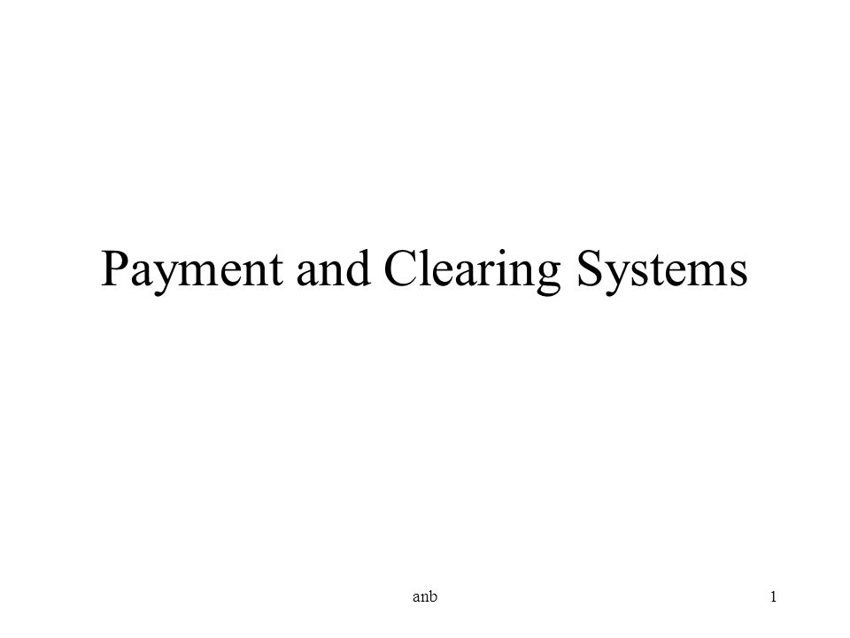 anb1 Payment and Clearing Systems