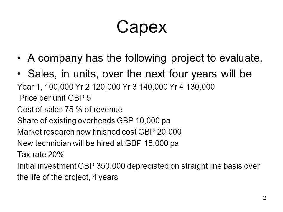 2 A company has the following project to evaluate. Sales, in units, over the next four years will be Year 1, 100,000 Yr 2 120,000 Yr 3 140,000 Yr 4 13