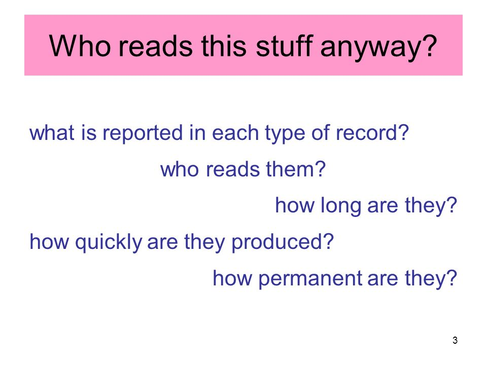 3 Who reads this stuff anyway. what is reported in each type of record.