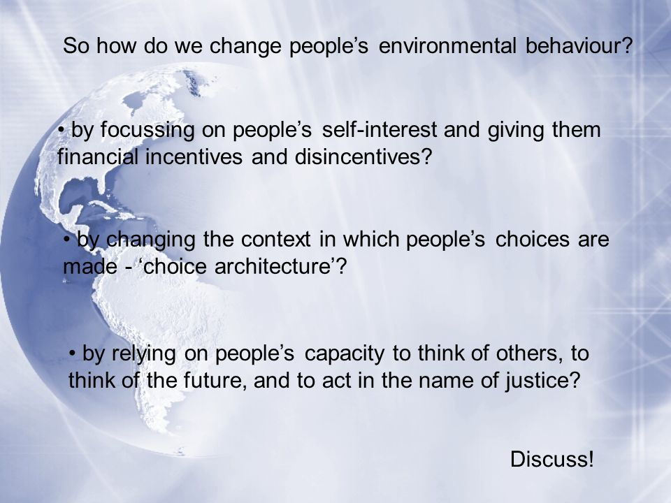 So how do we change peoples environmental behaviour.