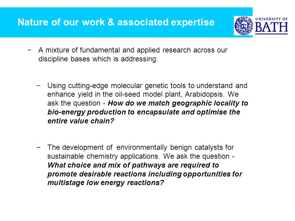 Nature of our work & associated expertise A mixture of fundamental and applied research across our discipline bases which is addressing: Using cutting