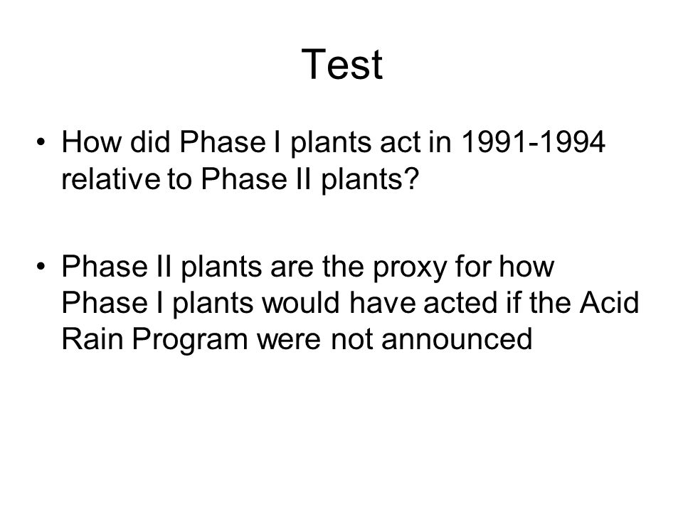Test How did Phase I plants act in 1991-1994 relative to Phase II plants.