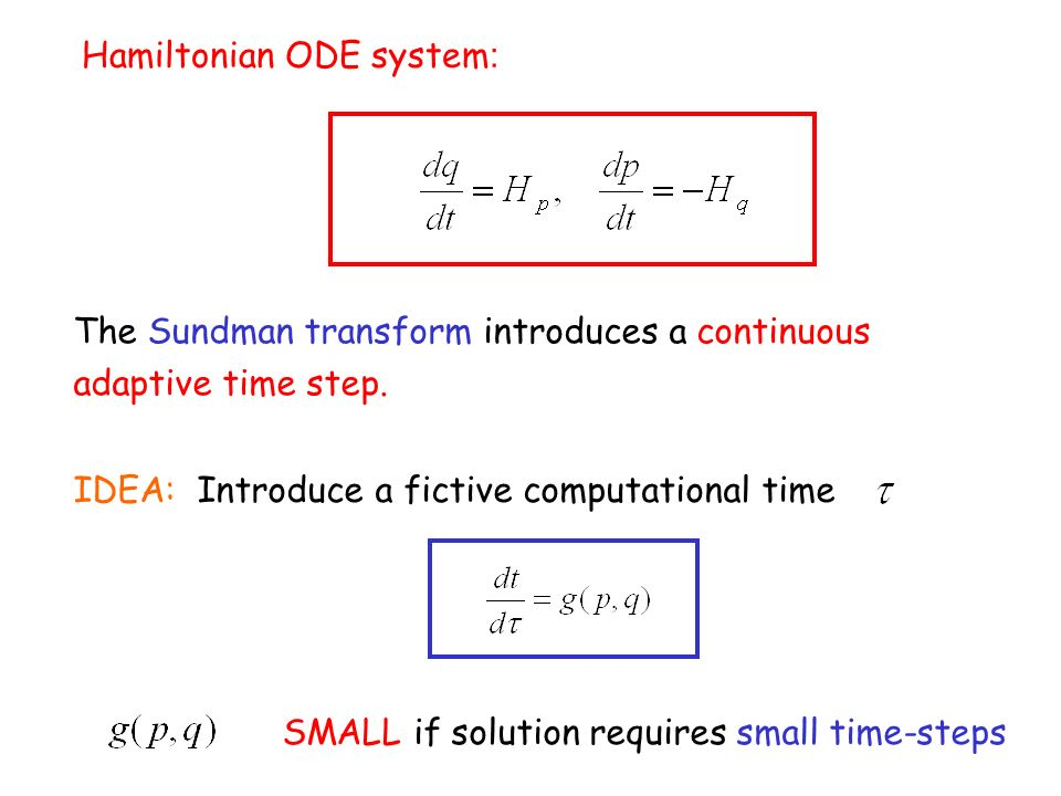 The Sundman transform introduces a continuous adaptive time step.