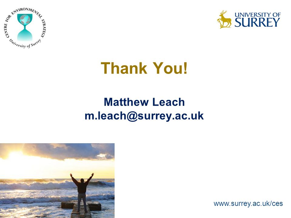 Thank You! Matthew Leach m.leach@surrey.ac.uk www.surrey.ac.uk/ces