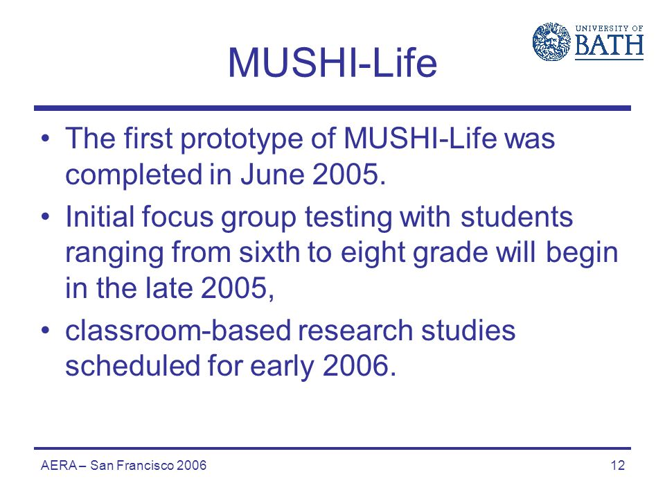 AERA – San Francisco 200612 MUSHI-Life The first prototype of MUSHI-Life was completed in June 2005.