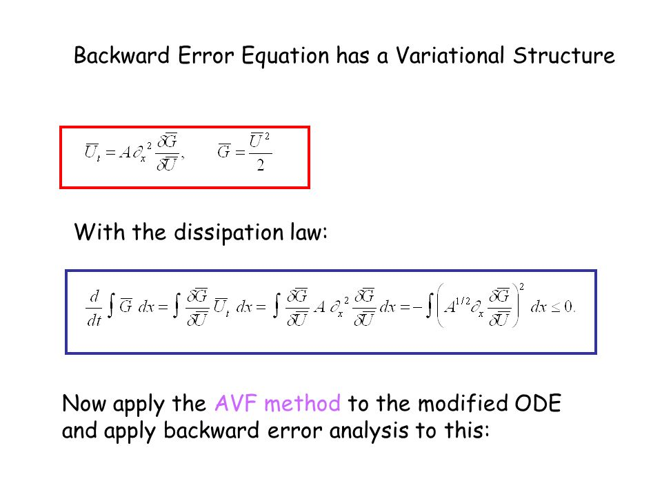 Backward Error Equation has a Variational Structure With the dissipation law: Now apply the AVF method to the modified ODE and apply backward error analysis to this: